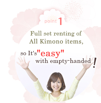 Point 1  Full set renting of All Kimono items, so It's